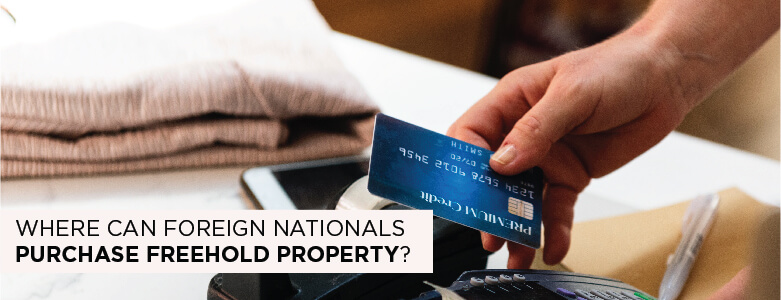 Where Can Foreign Nationals Purchase Freehold Property