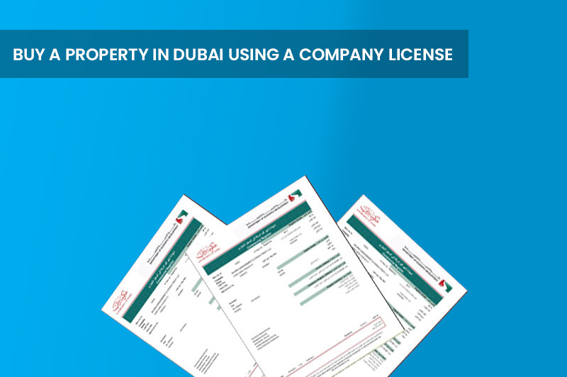 buy a Property in Dubai using a Company License