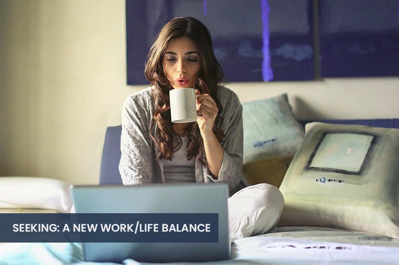 A New Work/Life Balance